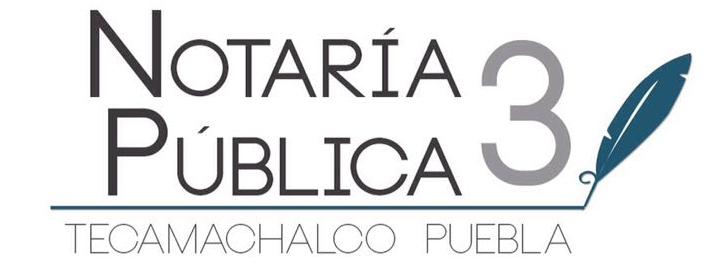 NOTARIA PUBLICA 3 DE TECAMACHALCO, PUEBLA
